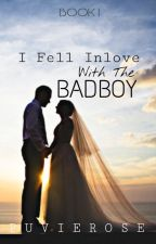 I Fell Inlove With The Badboy: BOOK 1 (Ford series#1) COMPLETED by Biituin