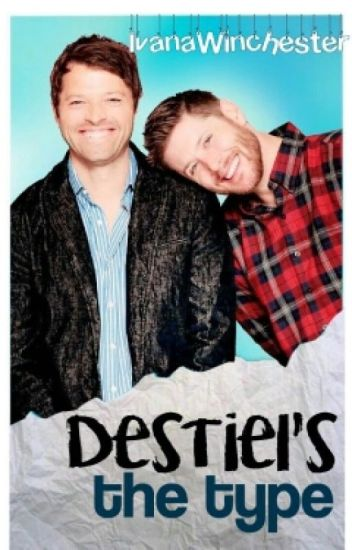 Destiel's the Type