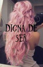 Digna De Ser (Nico Di Angelo y tu) by twicehalfblood