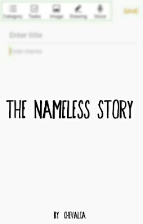 The Nameless Story by chevalca