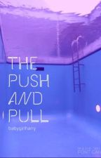 the push and pull - // z.s + li.s by babygirIharry