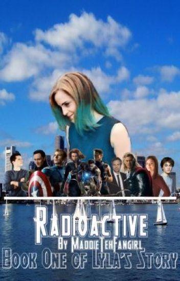 Radioactive (An Avengers Fanfic)