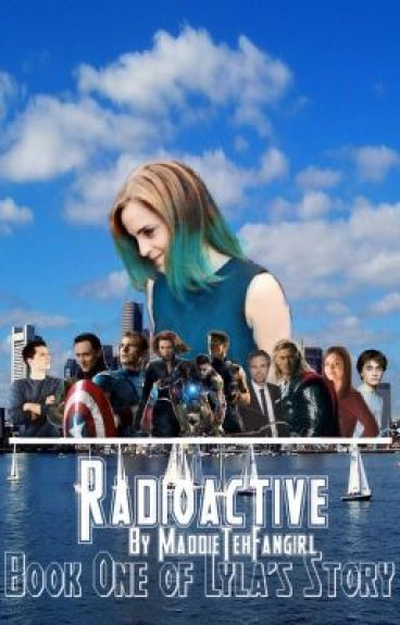 Radioactive (An Avengers Fanfic)