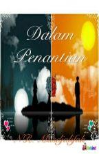Dalam Penantian by Musdjalifah