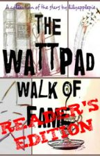 The Wattpad Walk of Fame: Reader's Edition by lilyapplepie