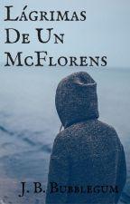 Lágrimas De Un McFlorens [En Edicion] by Jari_Boo