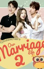 BOOK 2 | Our Marriage Life [EXO Do Kyungsoo - Yoon Bomi] EXOPINK by bubblechaera