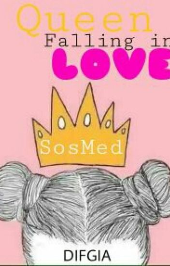 Queen SosMed Falling In Love[On Hold]