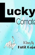 LUCKY COMATE by kutil_gajah