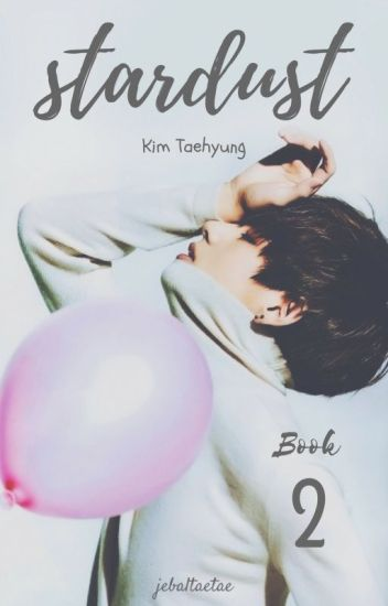 Stardust [Book 2] // Kim Taehyung