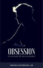 Obsession by MoonlightBae26_69