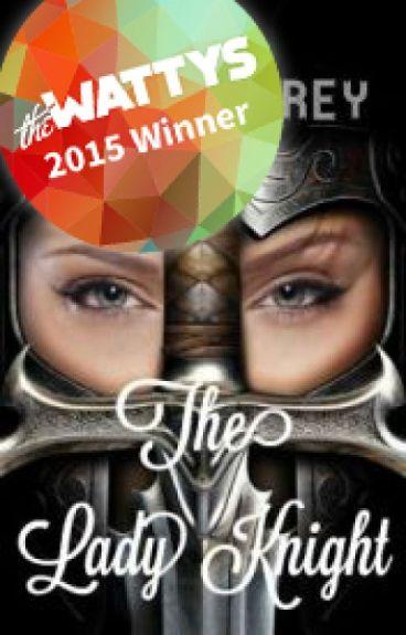 The Lady Knight (#Wattys2015)