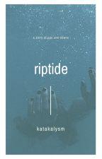 Riptide | #wattys2016 by Katakalysm