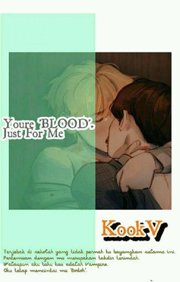 """You're Blood """"Just For Me"""" (KookV BTS)"""