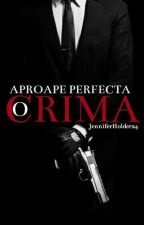 O crimă aproape perfectă( Wattys2016) by Jennifer_Holder