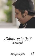 #1 ¿Dónde está Ust? - Rubelangel  by torigirlwigetta