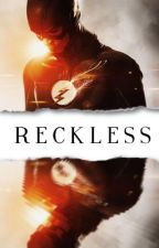 Reckless || Barry Allen {Run : Book 2} *SLOW UPDATES* by Lucifers-Left-Lung