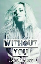 Without You... by ilse_delange