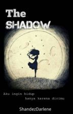 The Shadow [End] by PinkGirl__