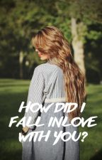 How Did I Fall Inlove With You? by kathipuneraaa