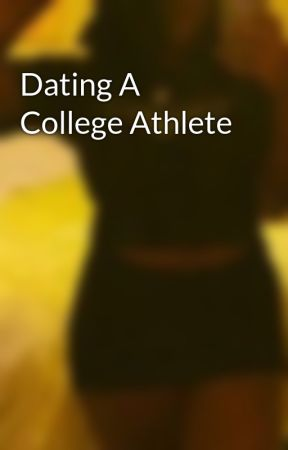 Dating an athlete in college