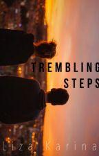 Trembling Steps by loozeey