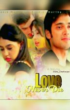 MaNan FF -  Love Never Die❤︎  by disha_chatterjee