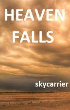 Heaven Falls  by skycarrier