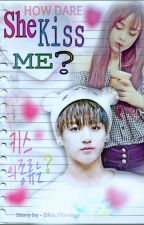 |COMPLETED|How Dare She Kiss Me?♥(Malay Ff Jungkook) by Dhia_Florence