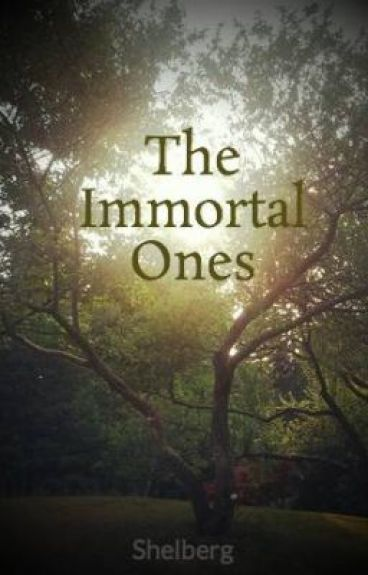 The Immortal Ones