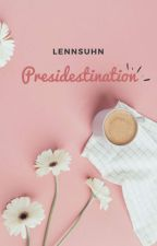 Presidestination by lennsuhn