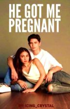 He Got Me Pregnant (JaDine Complete) by Icing_Crystal