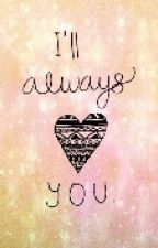 I'll Always Love You by bellarifin