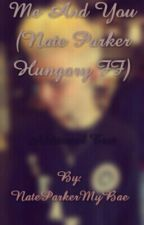 Me And You (Nate Parker Hungary FF) by alexlangemybae