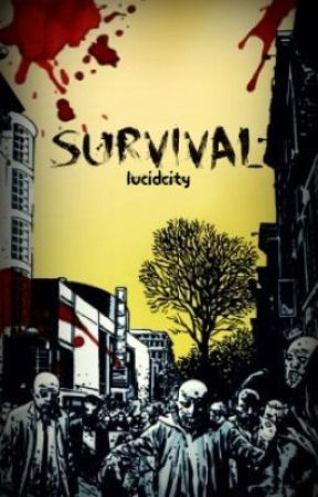 Survival by lucidcity