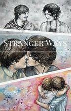 Stranger Ways  by ZiamIsMyLife-12