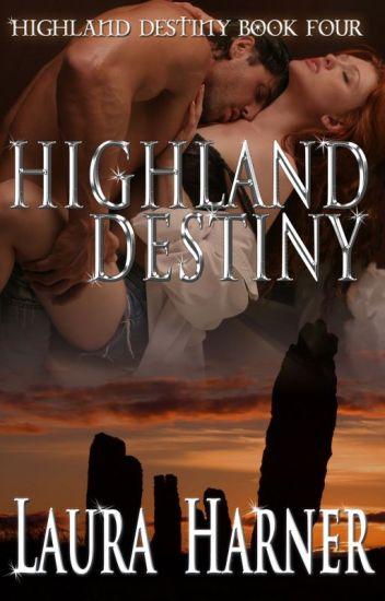 Highland Destiny (Highland Destiny Series # 4)(Complete)