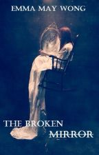 The Broken Mirror by HoggyHogwarts