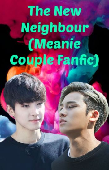 The New Neighbour (Meanie couple fanfic)