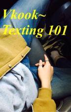 Vkook~ Texting 101 by taehyungscake