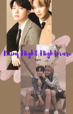 Đọc truyện [Longfic][VKOOK/HOPEGA] Rainy Night Nightmare