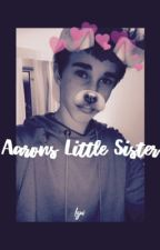 Aaron's Little Sister//h.r by ecstasygallagher