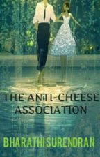 The Anti-Cheese Association  [BEING REWRITTEN] by TheReluctantRealist