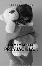 Mam/Miałam Przyjaciela... |Devries|  by nataladvdk