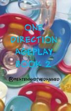 One Direction Ageplay Book 2 by Beatenandthedamned