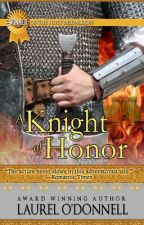 A Knight of Honor - Excerpt by laurelodonnell
