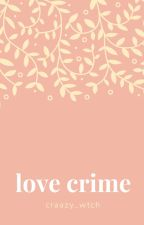 Love crime(boyxboy) by craazy_witch