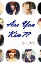 Are You 'Kim'?? by ME-Chocolate