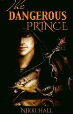The Dangerous Prince by Iamnikki1