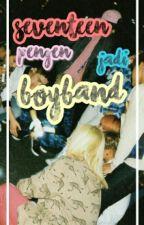 Seventeen Pengen Jadi Boyband by aamingyu